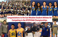 Congratulations to the East Meadow Student-Athletes for Competing in the NYSPHSAA Championships